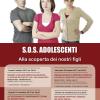 Locandina ciclo conferenze adolescenza: S.O.S. Adolescenti - Alla scoperta dei nostri figli - date: 09/09 - 25/10 - 10/11 - 16/11